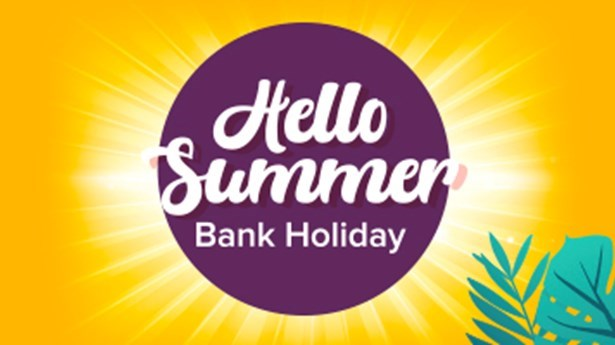Summer Bank Holiday Opening Hours